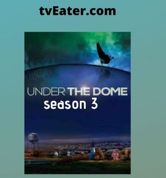 index of Under the Dome Season 3